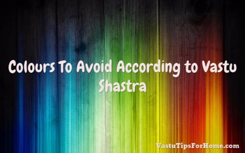 Colours To Avoid According to Vastu Shastra