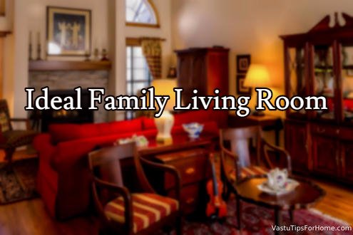 Ideal Family Living Room According To Vastu Shastra