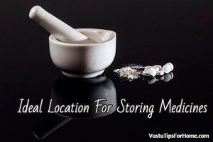 Ideal Location For Storing Medicines as Per Vastu Shastra