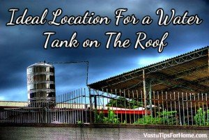 Ideal Location For a Water Tank on The Roof As Per Vastu Shastra