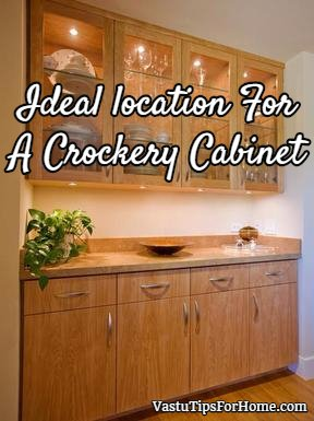 Ideal Location For A Crockery Cabinet As Per Vastu Shastra Vastu